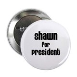 "Shawn for President 2.25"" Button (10 pack)"