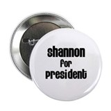 "Shannon for President 2.25"" Button (10 pack)"