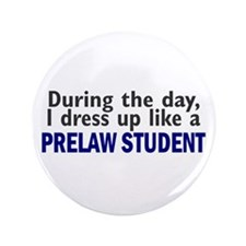 """Dress Up Like A PreLaw Student 3.5"""" Button"""