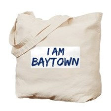 I am Baytown Tote Bag