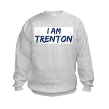 I am Trenton Sweatshirt