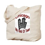 Chicago: My Kind Of Town Tote Bag