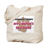 Portuguese Pointers woman's best friend Tote Bag