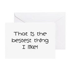 The Bestest Thing Greeting Card