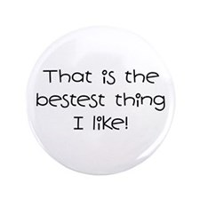 "The Bestest Thing 3.5"" Button"