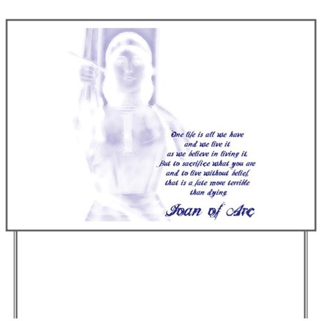 Joan of Arc - One Life Yard Sign