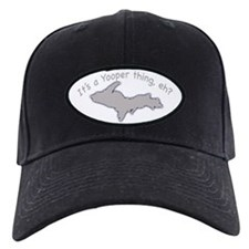 Yooper Thing Baseball Hat