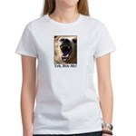Yeh, Bite Me Women's T-Shirt