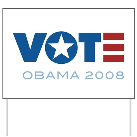 VOTE Obama 2008 Yard Sign