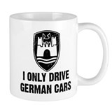 I Only Drive German Cars Mug