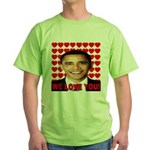 We Love You! Green T-Shirt