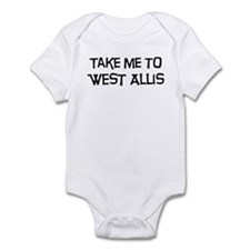 Take me to West Allis Infant Bodysuit