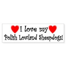 I Love My Polish Lowland Sheepdogs Bumper Bumper Sticker