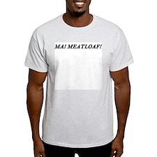 Ma ! Meatloaf ! Ash Grey T-Shirt