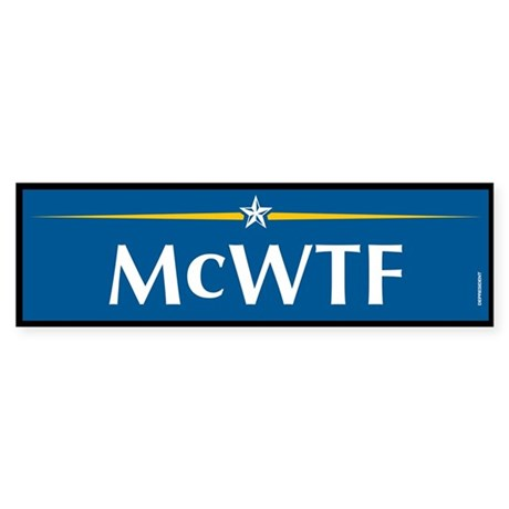 McWTF Anti John McCain Bumper Sticker