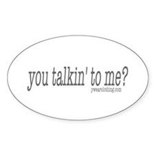 Talkin' to Me? Oval Decal