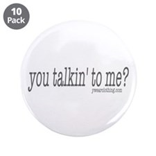 "Talkin' to Me? 3.5"" Button (10 pack)"