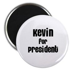 "Kevin for President 2.25"" Magnet (10 pack)"
