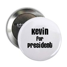 Kevin for President Button