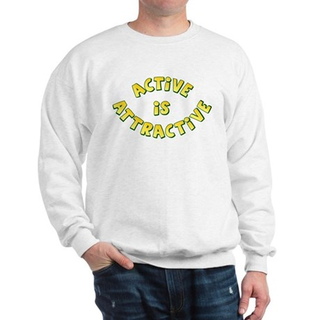 Active Is Attractive Sweatshirt