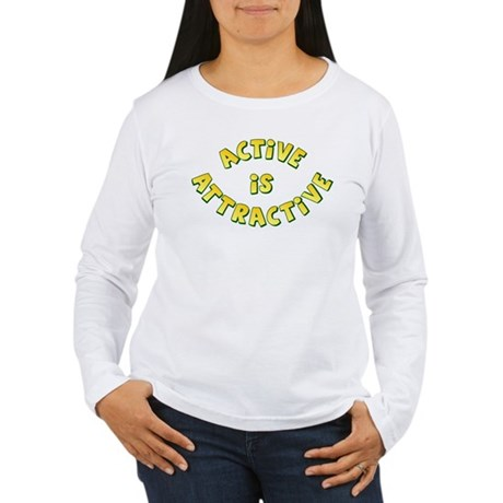 Active Is Attractive Women's Long Sleeve T-Shirt