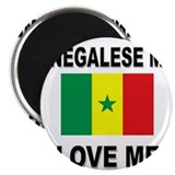 Senegalese Men Love Me Magnet