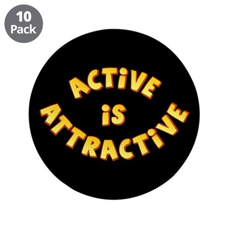 "Active Is Attractive Black 3.5"" Button (10 pack)"