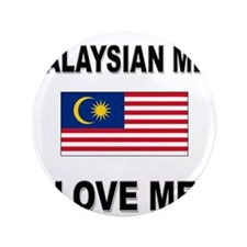 "Malaysian Men Love Me 3.5"" Button"