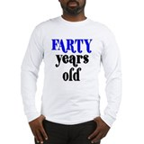 Farty Years Old Long Sleeve T-Shirt