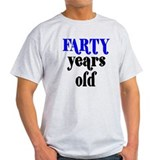 Farty Years Old T-Shirt