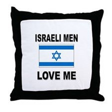 Israeli Men Love Me Throw Pillow