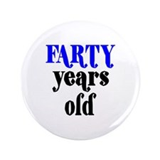 "Farty Years Old 3.5"" Button (100 pack)"