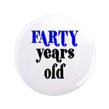 "Farty Years Old 3.5"" Button"