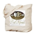 We're Not Afraid Tote Bag