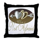 We're Not Afraid Throw Pillow