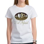 We're Not Afraid Women's T-Shirt
