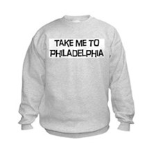 Take me to Philadelphia Sweatshirt