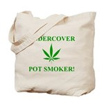 Undercover Pot Smoker Tote Bag