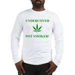 Undercover Pot Smoker Long Sleeve T-Shirt
