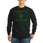 Undercover Pot Smoker Long Sleeve Dark T-Shirt