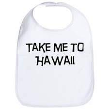Take me to Hawaii Bib
