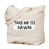 Take me to Hawaii Tote Bag