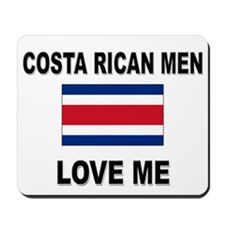 Costa Rican Men Love Me Mousepad