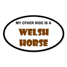 My Other Ride Is A Welsh Horse Oval Decal