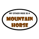 My Other Ride Is A Mountain Horse Decal