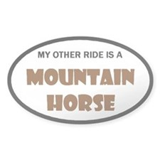 My Other Ride Is A Mountain Horse Oval Decal