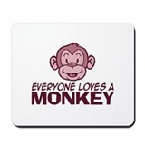 Everyone loves a Monkey Mousepad
