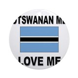 Botswanan Men Love Me Ornament (Round)