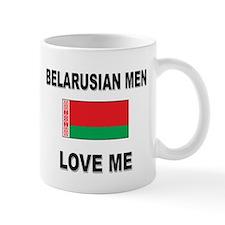 Belarusian Men Love Me Mug
