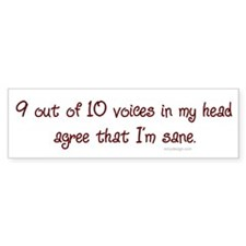 Voices in my head Bumper Bumper Sticker